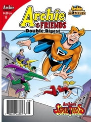 Archie & Friends Double Digest #8 ebook by SCRIPT: Frank Doyle ARTIST: Bob White, Mario Acquaviva Cover: Barry Grossman