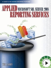 Applied Microsoft SQL Server 2008 Reporting Services: And Microsoft Business Intelligence Platform ebook by Lachev, Teo