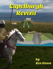 Capelburgh Revixit ebook by Ken Down