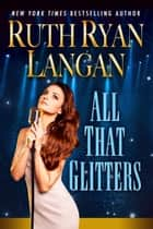 All That Glitters ebook by Ruth Ryan Langan