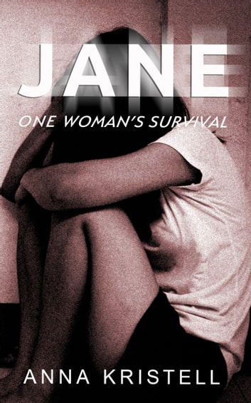 Jane - One Woman's Survival ebook by Anna Kristell