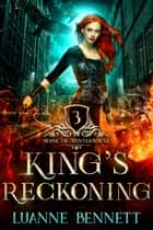 King's Reckoning (House of Winterborne Book 3) ebook by Luanne Bennett