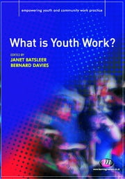 What is Youth Work? ebook by Janet Batsleer,Mr. Bernard Davies