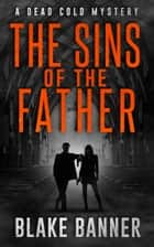 The Sin of the Father ebook by Blake Banner
