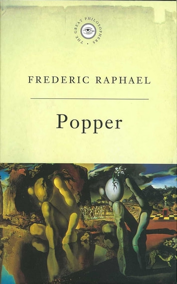 The Great Philosophers: Popper - Popper ebook by Frederic Raphael