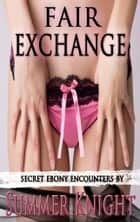 Fair Exchange ebook by Summer Knight