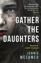 Gather the Daughters - Shortlisted for The Arthur C Clarke Award ebook by Jennie Melamed