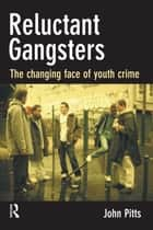 Reluctant Gangsters ebook by John Pitts