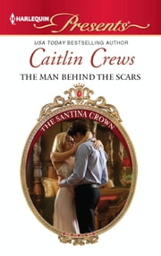 The Man Behind the Scars ebook by Caitlin Crews