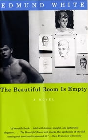 The Beautiful Room Is Empty - A Novel ebook by Edmund White