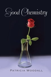 Good Chemistry ebook by Patricia Woodall