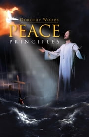 Peace Principles ebook by Dorothy Woods