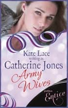 Army Wives ebook by Catherine Jones