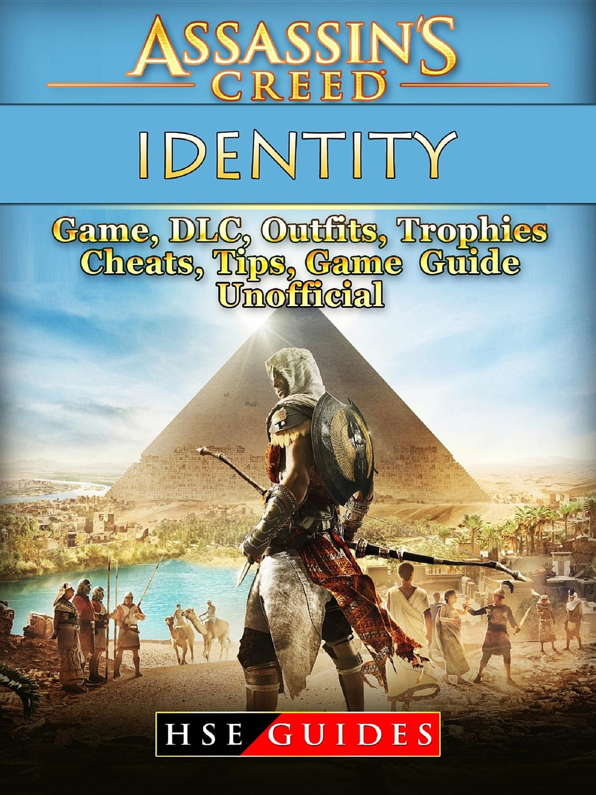 Assassins Creed Identity Game, DLC, Outfits, Trophies, Cheats, Tips, Game  Guide Unofficial ebook by HSE Guides - Rakuten Kobo