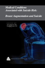 Medical Conditions Associated with Suicide Risk: Breast Augmentation and Suicide ebook by Dr. Alan L. Berman