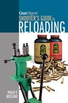Gun Digest Shooter's Guide To Reloading ebook by Philip P. Massaro