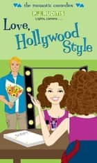 Love, Hollywood Style ebook by P.J. Ruditis