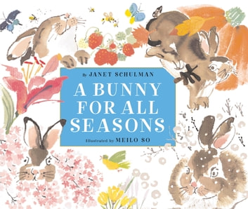 A Bunny for All Seasons ebook by Janet Schulman