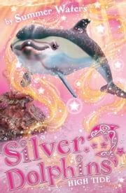 High Tide (Silver Dolphins, Book 9) ebook by Summer Waters