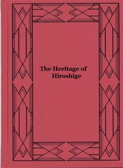 The Heritage of Hiroshige ebook by Dora Amsden