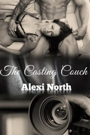 The Casting Couch ebook by Alexi North