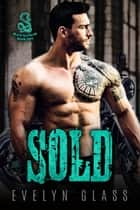 Sold (Book 2) - Black Talons MC, #2 ebook by Evelyn Glass