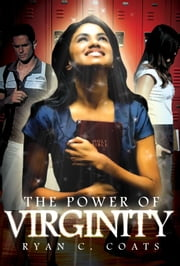 The Power of Virginity ebook by Ryan Coats