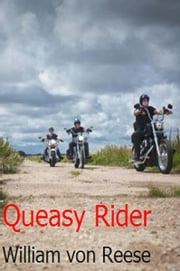 Queasy Rider ebook by William von Reese