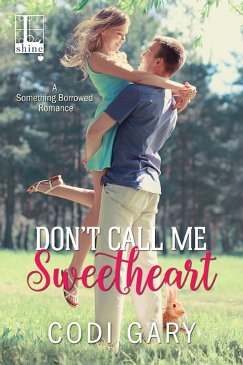 Don't Call Me Sweetheart ebook by Codi Gary