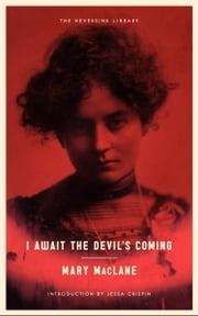 I Await the Devil's Coming ebook by Mary MacLane,Jessa Crispin