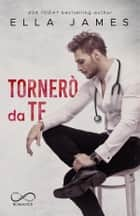 Tornerò da te - Off Limits Romance vol. 3 eBook by Ella James
