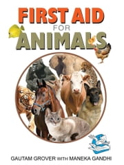First Aid For Animals ebook by Gautam Grover  & Maneka Gandhi