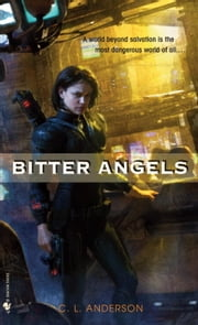 Bitter Angels ebook by C. L. Anderson