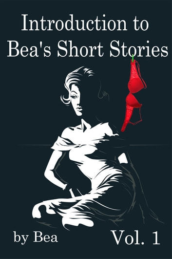 Introduction to Bea's Short Stories ebook by Bea
