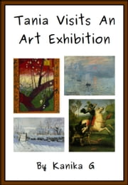 Tania Visits An Art Exhibition ebook by Kanika G