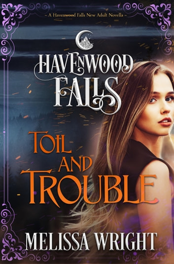 Toil & Trouble ebook by Melissa Wright