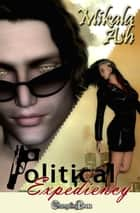 Political Expediency - Box Set ebook by Mikala Ash