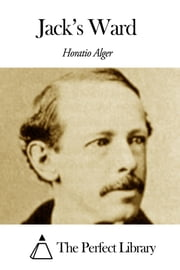 Jack's Ward ebook by Horatio Alger Jr.
