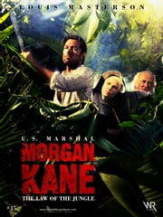 Morgan Kane: The Law of the Jungle ebook by Louis Masterson