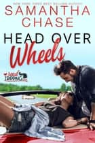 Head Over Wheels: A RoadTripping Short Story - RoadTripping, #4 ebook by