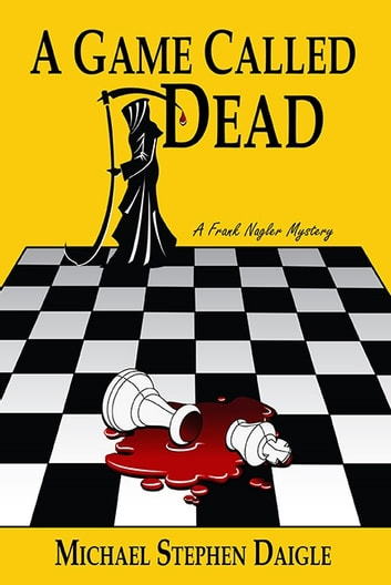 A Game Called Dead ebook by Michael Stephen Daigle