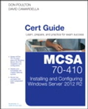 MCSA 70-410 Cert Guide R2 - Installing and Configuring Windows Server 2012 ebook by Don Poulton,David Camardella