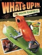 What's Up in the Amazon Rainforest ebook by Ginjer L. Clarke
