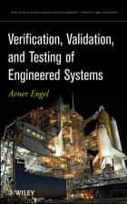 Verification, Validation, and Testing of Engineered Systems ebook by Avner Engel