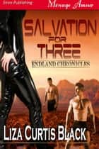 Salvation For Three ebook by Liza Curtis Black