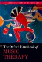 The Oxford Handbook of Music Therapy ebook by Jane Edwards