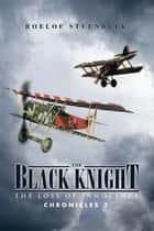 The Black Knight - The Loss of Innocence ebook by Roelof Steenbeek