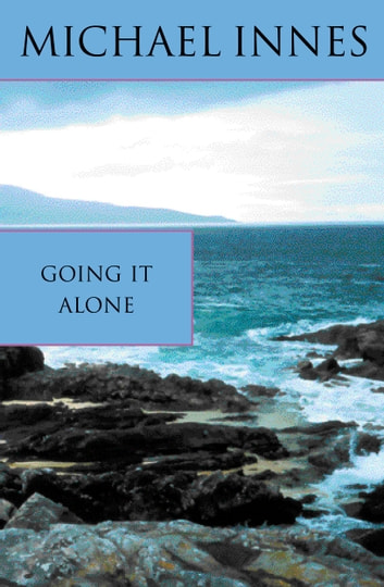 Going It Alone ebook by Michael Innes