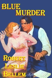 Blue Murder ebook by Robert Leslie Bellem