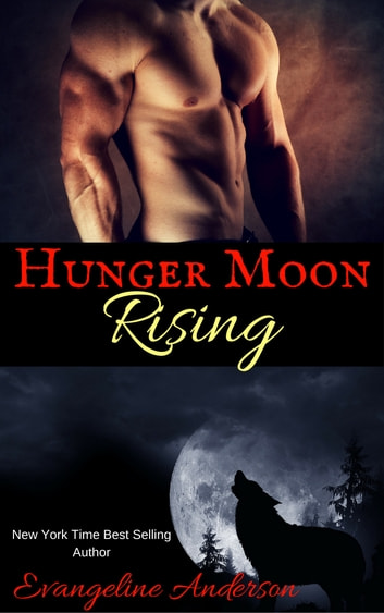 Hunger Moon Rising ebook by Evangeline Anderson